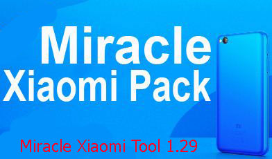 Download Miracle Xiaomi Tool 1 29 World's First MTK - Gsm Network