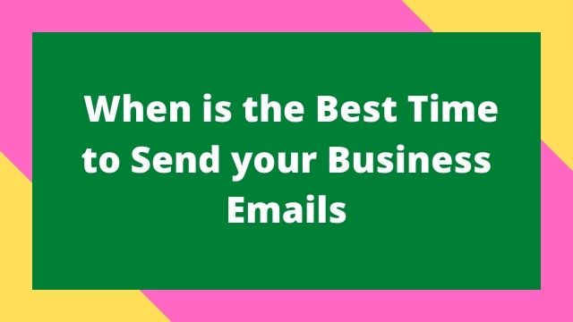 When is the Best Time to Send your Business Emails