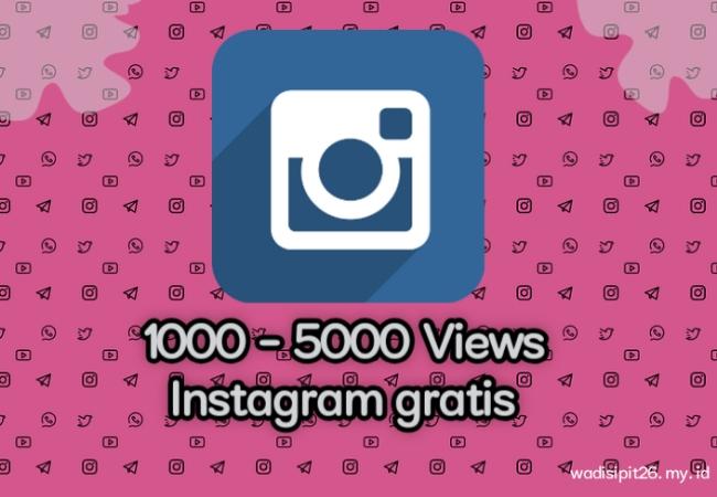 link view story instagram gratis /1000 views instagram / 5000 views instagram gratis dan cara mendapatkannya.