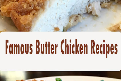 Famous Butter Chicken Recipes