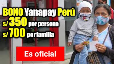 Bono Yanapay Perú 350soles por persona y 700soles por familia LINK