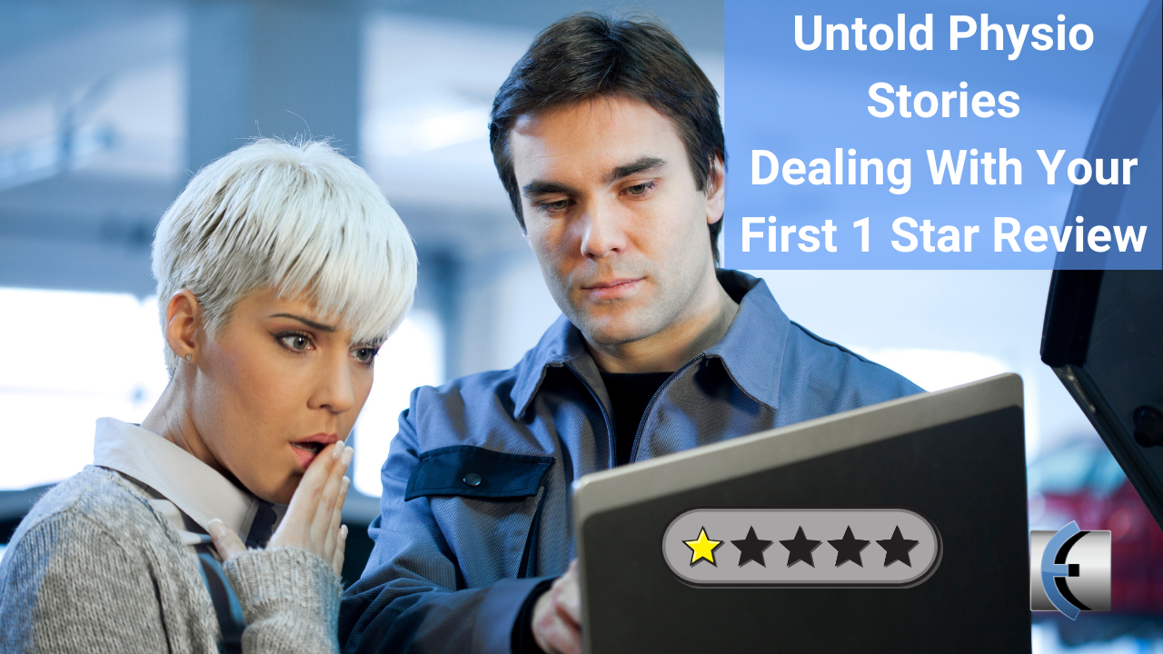 Untold Physio Stories - Dealing With Your First 1 Star Review - themanualtherapist.com