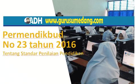 Permendikbud no 23 tahun 2016 Standar penilaian