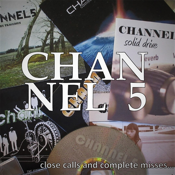 """Channel 5 stream new EP """"Close Calls And Complete Misses"""""""