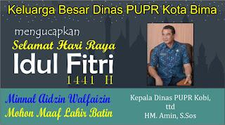 Kadis PUPR Kota Bima Mengucapkan Selamat Hari Raya Idul Fitri 1 Syawal 1441 Hijriyah