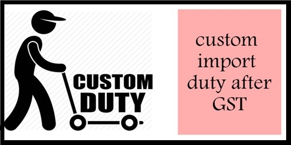 Import Duty After GST