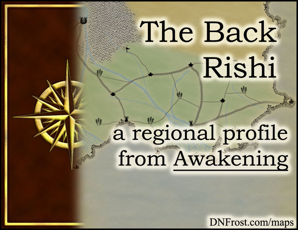The Back Rishi: fertile river deltas in the elf heartland http://www.dnfrost.com/2015/10/the-back-rishi-regional-profile.html #TotKW A regional profile by D.N.Frost @DNFrost13 Part 9 of a series.