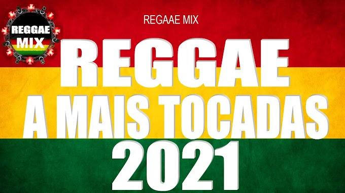 REGGAE MIX A MAIS TOCADAS MAIO 2021