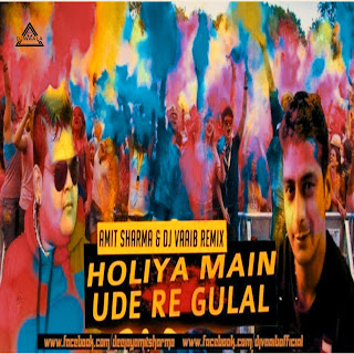 HOLIYA ME UDE RE GULAL - AMIT SHARMA X DJ VAAIB REMIX