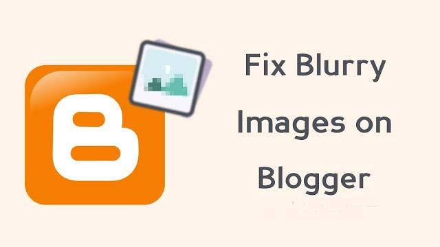 blogger fix blurry images