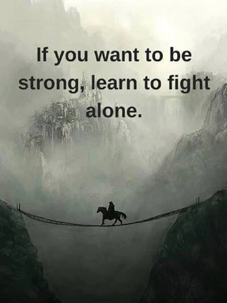 Inspirational Quotes, If You Want To Be Strong