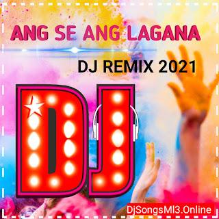 Ang Se Ang Lagana Dj Mp3 Song Download