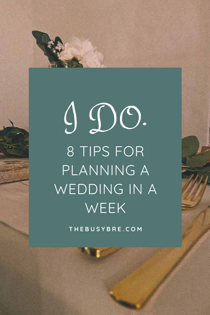 8 Tips for Planning a Wedding in a Week
