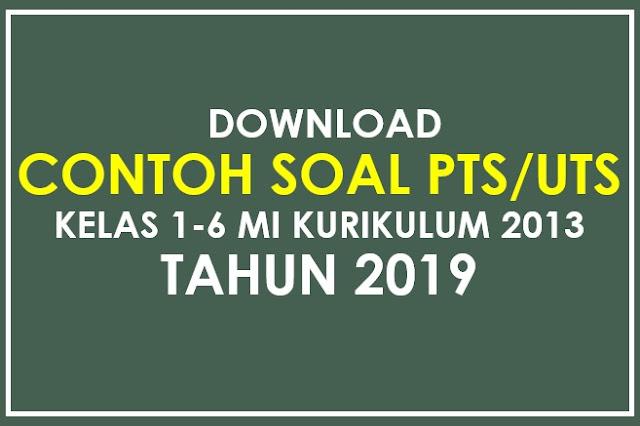 Download Contoh Soal PTS Kelas 1,2,3,4,5 & 6 K13 Disertai Kunci Jawaban