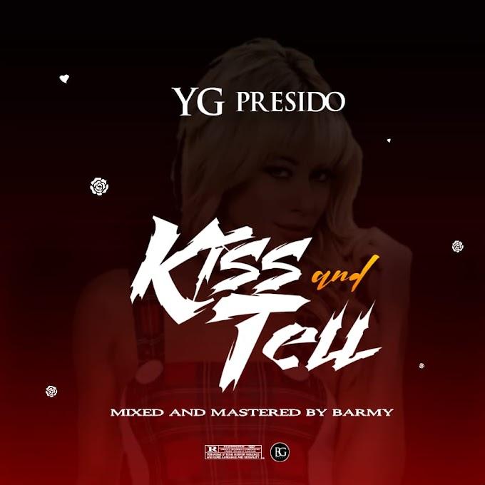 Music : Download YG Presido-Kiss and Tell