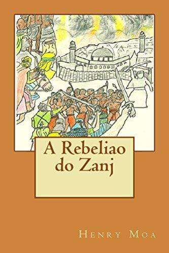 A Rebeliao do Zanj - Henry Moa