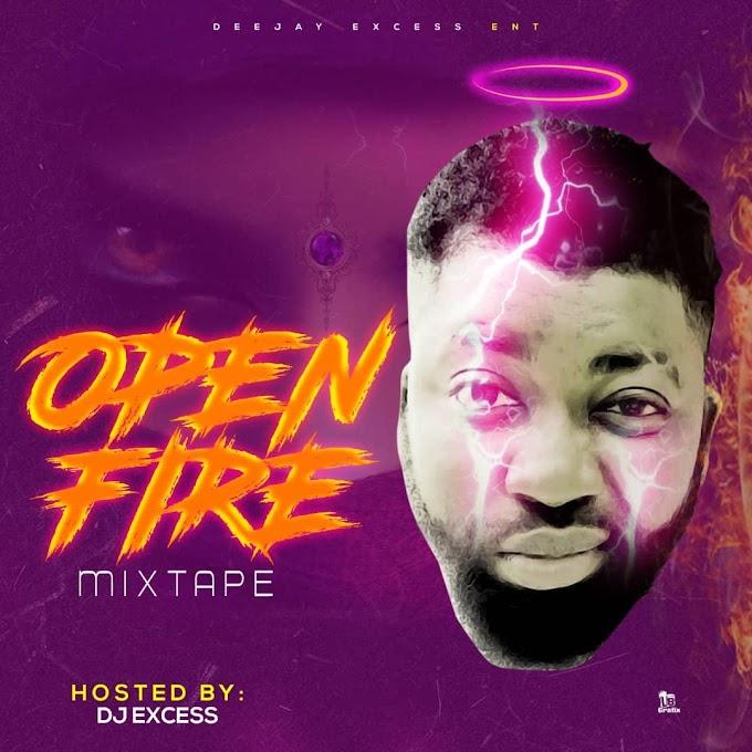 [Mixtape] DJ EXCESS OPEN FIRE MIXTAPE