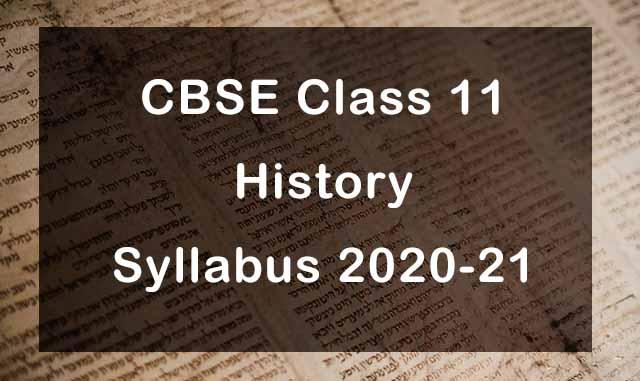 CBSE Class 11 History Syllabus 2020-21