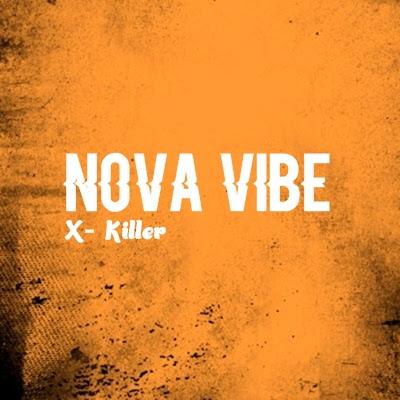 X-Killer - Nova Vibe
