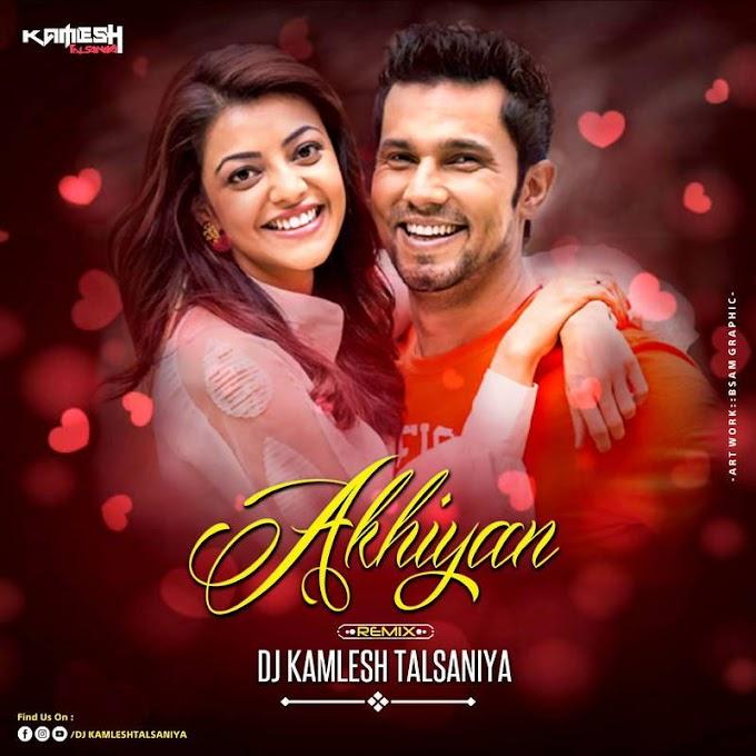 ANKHIYAAN ( REMIX ) - DJ KAMLESH TALSANIYA