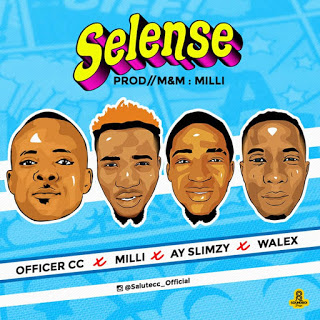[Music] Officer CC Feat Milli x AY Slimy x Walex - Selense