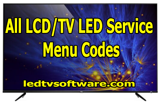 All LCDTV LED Service Menu Codes