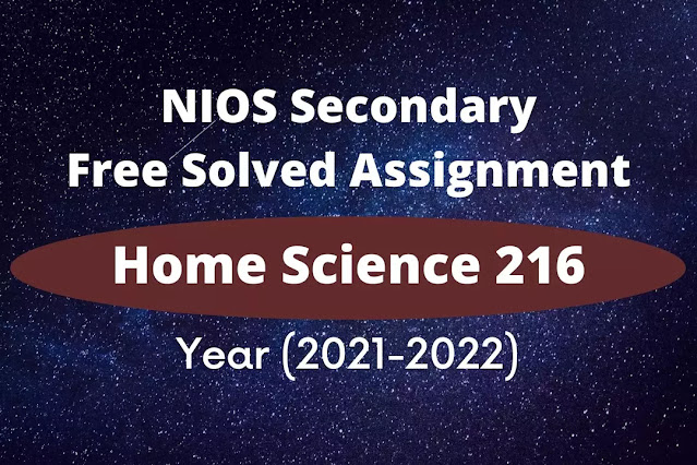 home science 216 solved assignment 2021 - 22