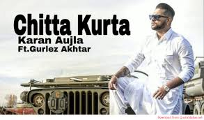 Chitta kurta by Karan Aujla feat. Gurlez Akhtar mp4 HD