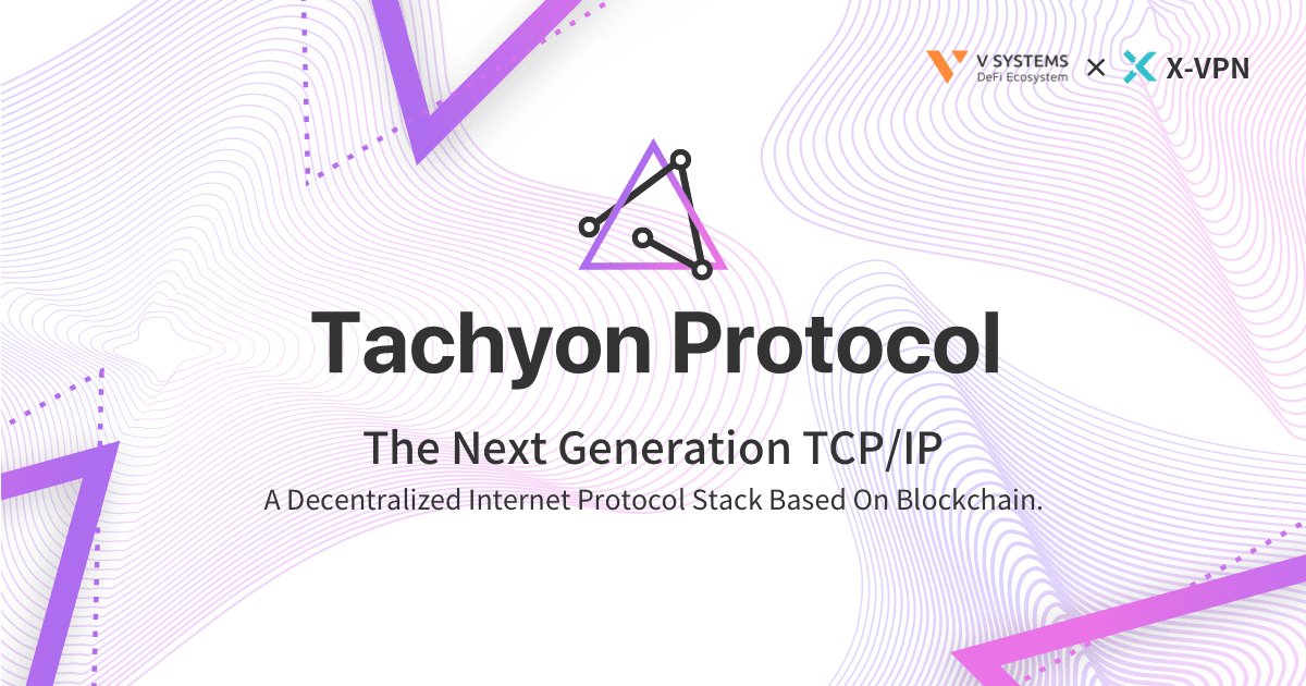 Tachyon Protocol - the Solution for Safer and Faster Internet Protocol in the Future