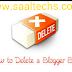 How To Permanently Delete A Blogger  Blog