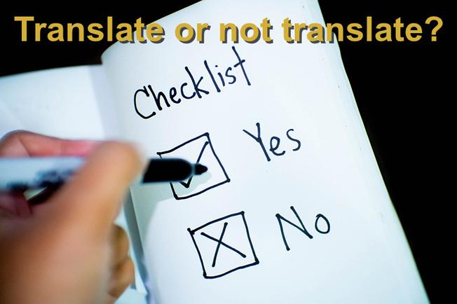 Translate or not translate?