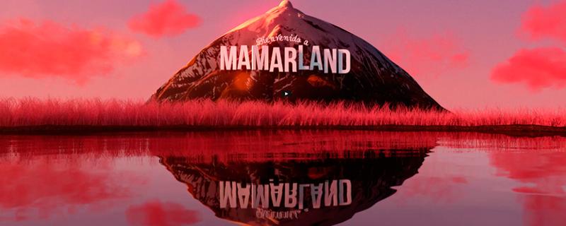 Bienvenidos a Mamarland