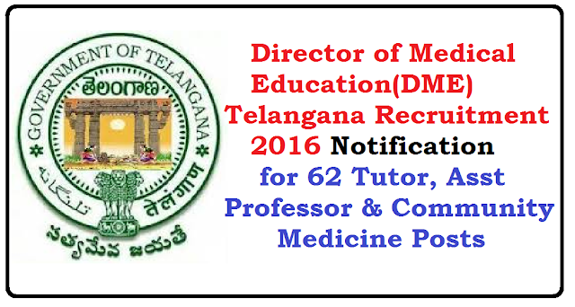 DME Telangana Recruitment 2016 – Walk in for 62 Tutor, Asst Professor & Community Medicine Posts /2016/06/director-of-medical-education-dme-telangana-recruitment-2016-walkin-for-tutor-asst-proffersor-community-medicine-posts.html