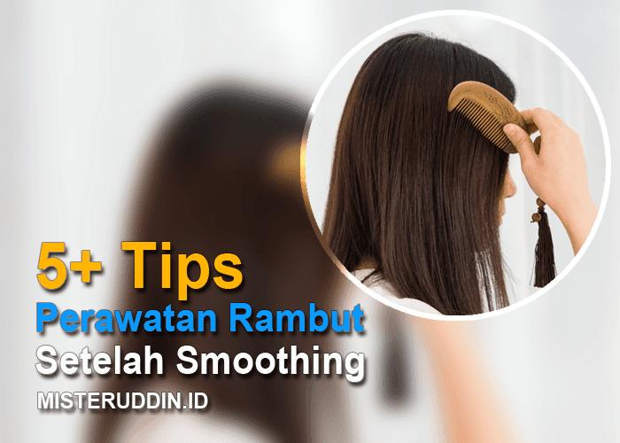 5+ Tips Perawatan Rambut Setelah Smoothing (Jharna Bhagwani)