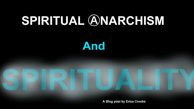 Spiritual Anarchism and Spirituality