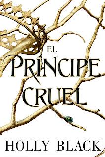 Portada de 'El príncipe cruel' de Holly Black. Sobre fondo blanco, unas ramas doradas sostienen una corona.