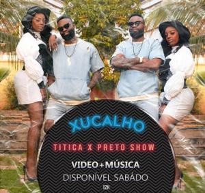 Titica - Xucalho (feat Preto Show) [Baixar mp3] 1