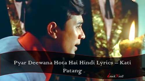 Pyar-Deewana-Hota-Hai-Hindi-Lyrics-Kati-Patang