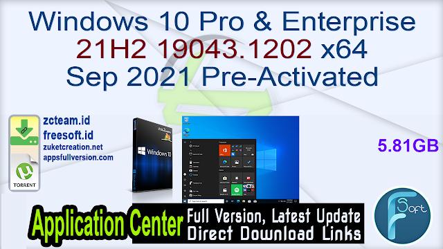 Windows 10 Pro & Enterprise 21H2 19043.1202 x64 Sep 2021 Pre-Activated