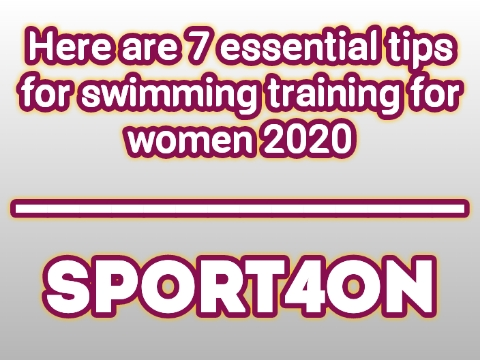 7 essential tips for swimming training for women 2020