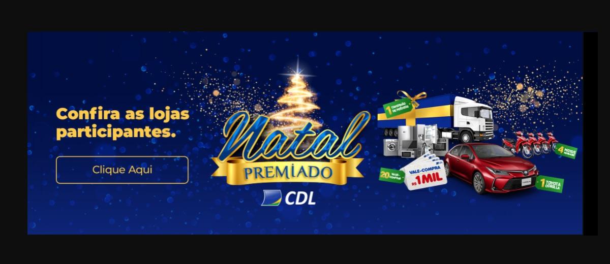 PPromoção Natal 2020 CDL Cuiabá Natal Premiado Vales Compras, Motos, Caminhão de Prêmios e Toyota