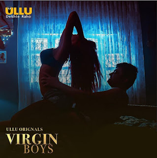 Download Virgin Boys Season 1 (2020) Part 1 Hindi Web Series Ullu HDRip 1080p | 720p | 480p | 300Mb | 700Mb