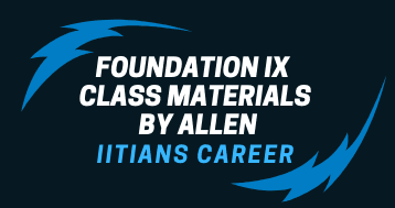 IX CLASS FOUNDATION MATERIAL BY ALLEN CAREER INSTITUTE