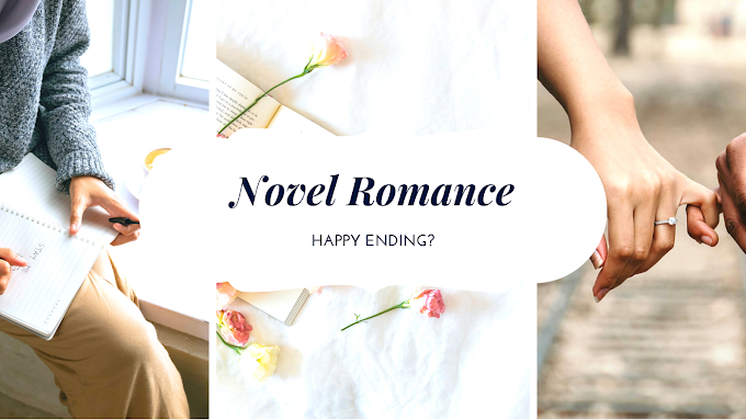 NOVEL ROMANCE HARUS HAPPY ENDING?