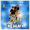Modjedo - omo no salary ft Prince Ak2