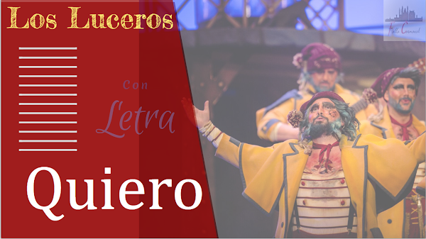 """✍🎭✍ Pasodoble con Letra """"Quiero"""". Comparsa """"Los Luceros"""" (2019) ✍🎭✍"""