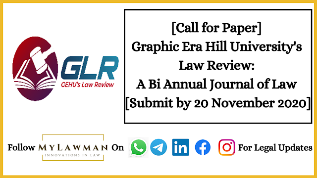 [Call for Paper] Graphic Era Hill University's Law Review: A Bi Annual Journal of Law [Submit by 20 November 2020]