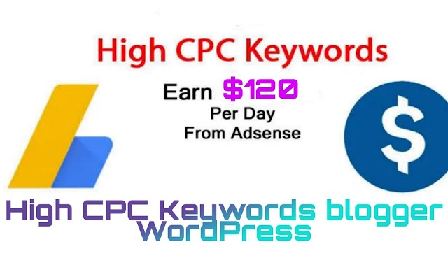 High CPC Keywords blogger WordPress for this year