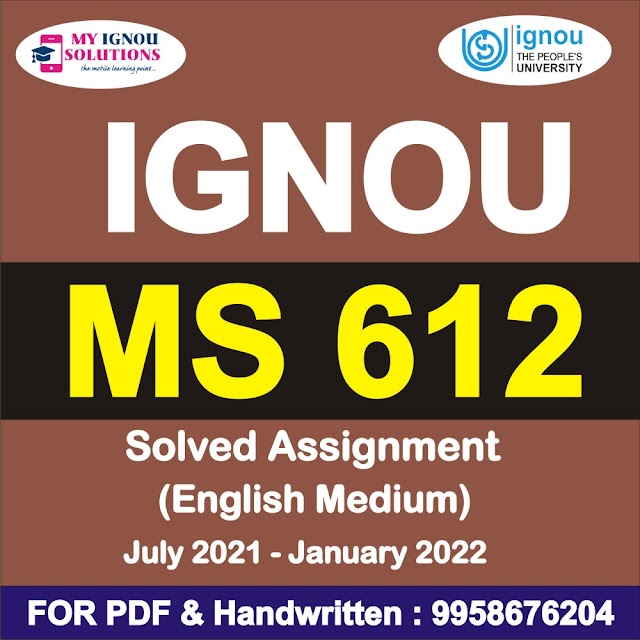 MS 612 Solved Assignment 2021-22