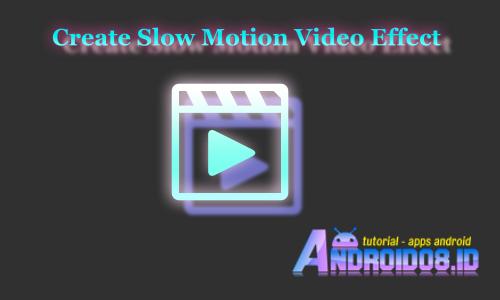Viva Video Pro : Membuat Efek Slow Motion Pada Video